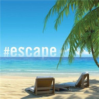 VARIOUS ARTISTS - #ESCAPE CD