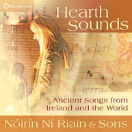 NOIRIN NI RIAIN - HEARTH SOUNDS: ANCIENT SONGS FROM IRELAND & WORLD CD