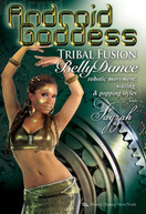 ANDROID GODDESS: TRIBAL FUSION BELLYDANCE & DVD
