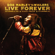 BOB MARLEY & WAILERS - LIVE FOREVER: STANLEY THEATRE PITTSBURGH PA CD