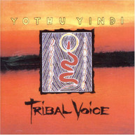 YOTHU YINDI - TRIBAL VOICE CD
