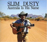 SLIM DUSTY - AUSTRALIA IS HIS NAME CD