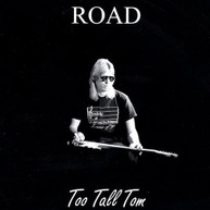 TOO TALL TOM - ROAD CD