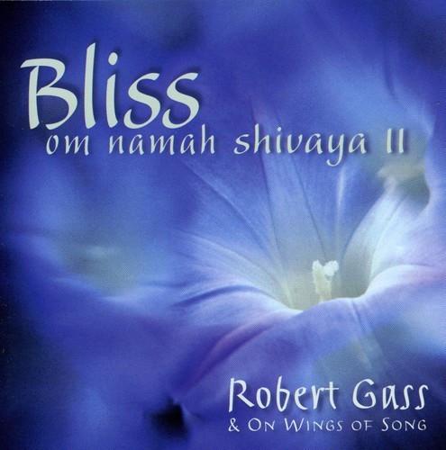 ROBERT GASS ON WINGS OF SONG - BLISS: OM NAMAHA SHIVAYA 2 CD - TheMuses