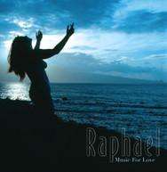 RAPHAEL - MUSIC FOR LOVE CD