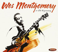 WES MONTGOMERY - IN THE BEGINNING (DIGIPAK) CD