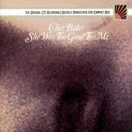 CHET BAKER - SHE WAS TOO GOOD CD