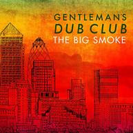 GENTLEMAN'S DUB CLUB - BIG SMOKE CD