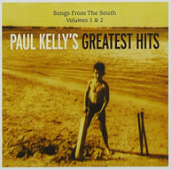 PAUL KELLY - PAUL KELLY'S GREATEST HITS: SONGS FROM THE SOUTH: VOLUME 1 & 2 CD