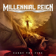 MILLENNIAL REIGN - CARRY THE FIRE CD