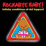 ROCKABYE BABY - LULLABY RENDITIONS OF DEF LEPPARD CD
