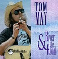 TOM MAY - RIVER & THE ROAD CD