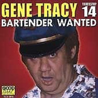 GENE TRACY - BARTENDER WANTED CD