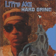 LITTLE AXE - HARD GRIND CD