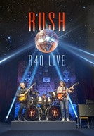 RUSH - R40 LIVE CD