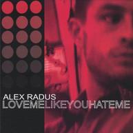 ALEX RADUS - LOVE ME LIKE YOU HATE ME CD