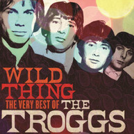 TROGGS - WILD THING: THE VERY BEST OF (UK) CD