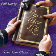 THE 12TH MAN - BILL LAWRY... THIS IS YOUR LIFE CD