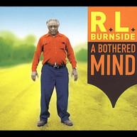 R.L. BURNSIDE - A BOTHERED MIND CD