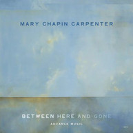 MARY CARPENTER -CHAPIN - BETWEEN HERE & GONE CD