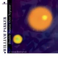 WILLIAM PARKER - DOUBLE SUNRISE OVER NEPTUNE CD
