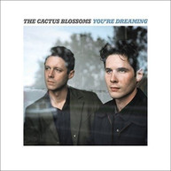 CACTUS BLOSSOMS - YOU'RE DREAMING VINYL