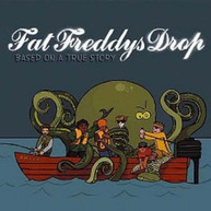FAT FREDDYS DROP - BASED ON A TRUE STORY VINYL