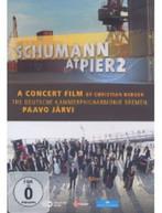 SCHUMANN DEUTSCHE KAMMERPHILHARMONIE BREMEN - SCHUMANN AT PIER2: A DVD