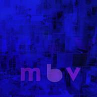 MY BLOODY VALENTINE - MBV (180GM) VINYL