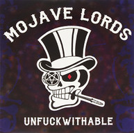 MOJAVE LORDS - UNFUCKWITHABLE VINYL