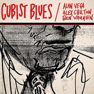 ALAN VEGA ALEX VAUGHN CHILTON - CUBIST BLUES (GATE) (DLX) VINYL