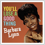BARBARA LYNN - YOU'LL LOOSE A GOOD THING (UK) VINYL