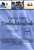 MARKUS JAMES - TIMBUKTOUBAB DVD