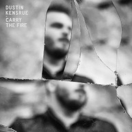 DUSTIN KENSRUE - CARRY THE FIRE (LTD) (180GM) VINYL