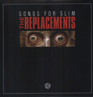REPLACEMENTS - SONGS FOR SLIM VINYL