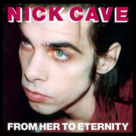 NICK CAVE &  THE BAD SEEDS - FROM HER TO ETERNITY (UK) VINYL