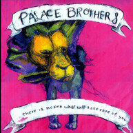 PALACE BROTHERS - THERE IS NO ONE WHAT WILL TAKE CARE OF YOU VINYL