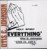 OTIS G JOHNSON - EVERYTHING-GOD IS LOVE 78 VINYL