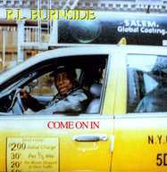 R.L. BURNSIDE - COME ON IN VINYL