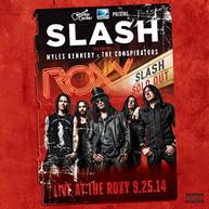 SLASH - LIVE AT THE ROXY 09.25.14 (LTD) VINYL