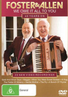FOSTER & ALLEN: WE OWE IT ALL TO YOU - 40 YEARS ON DVD