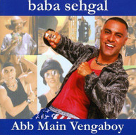 BABA SEHGAL - ABB MAIN VENGABOY (IMPORT) CD