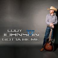 CODY JOHNSON - GOTTA BE ME CD