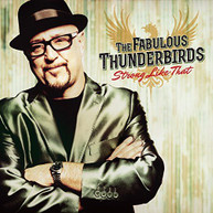 FABULOUS THUNDERBIRDS - STRONG LIKE THAT CD