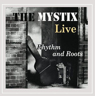 MYSTIX - RHYTHM & ROOTS (LIVE) CD