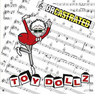 TOY DOLLS - ORCASTRATED (UK) CD