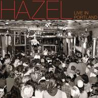 HAZEL - LIVE IN PORTLAND CD