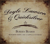 DOYLE LAWSON &  QUICKSILVER - BURDEN BEARER CD