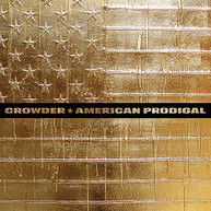 CROWDER - AMERICAN PRODIGAL (GATE) VINYL