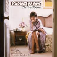 DONNA FARGO - DONNA FARGO: THAT WAS YESTERDAY CD